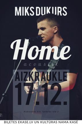 Mika Dukura koncerttūre HOME