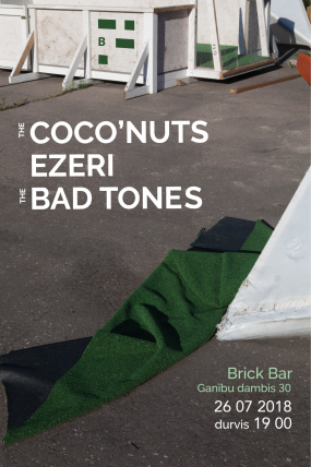 The Coco'nuts / Ezeri / The Bad Tones