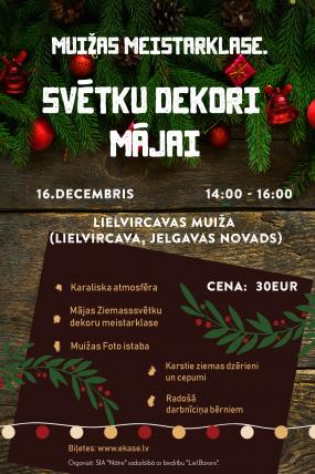 MUIŽAS MEISTARKLASE III. SVĒTKU DEKORI MĀJAI