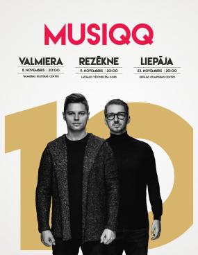 MUSIQQ - 10, Valmiera, Rēzekne, Liepāja