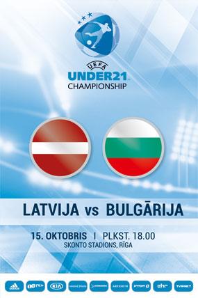 U21 UEFA EIROPAS ČEMPIONĀTA KVALIFIKĀCIJAS SPĒLE LATVIJA - BULGĀRIJA